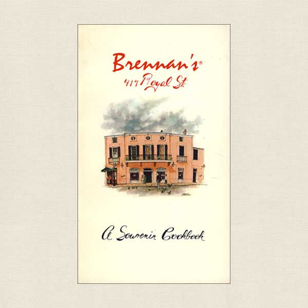 Brennan's 417 Royal Street: A Souvenir Cookbook