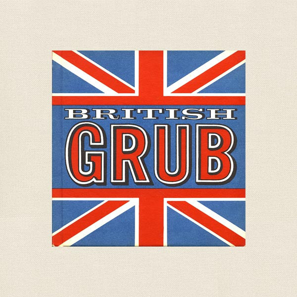 British Grub - Vintage Cookbook