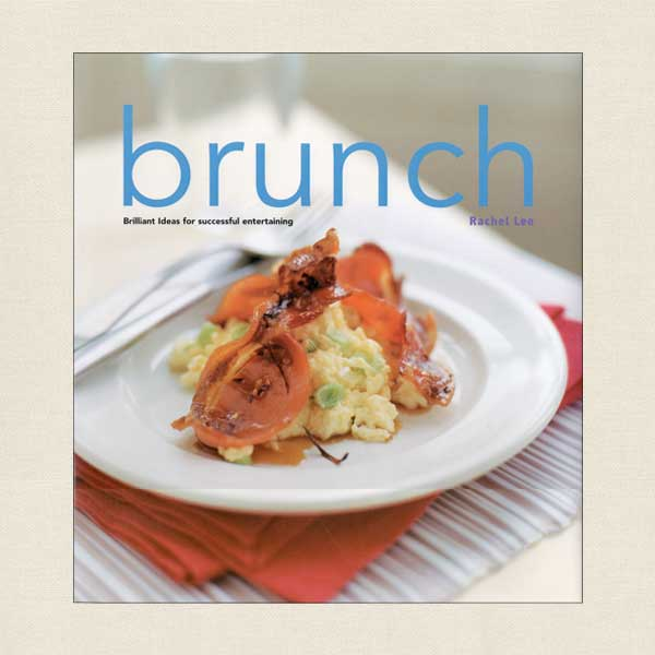 Brunch - Brilliant Ideas for Successful Entertaining