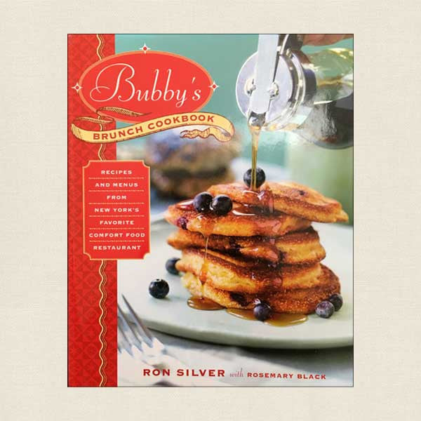 Bubby's Brunch Cookbook - Recipes from New York's Favorite Comfort Food Restaurant