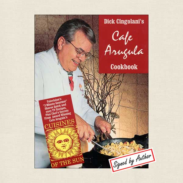 Dick Cingolani's Cafe Arugula Cookbook - SIGNED