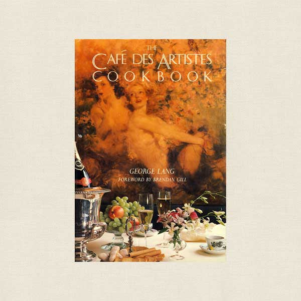 Cafe Des Artistes Restaurant Cookbook - New York