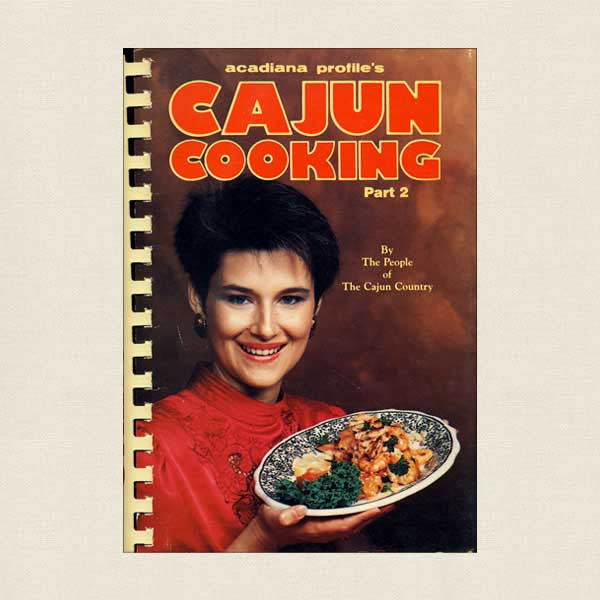 Cajun Cooking by the People of Cajun Country Part Two