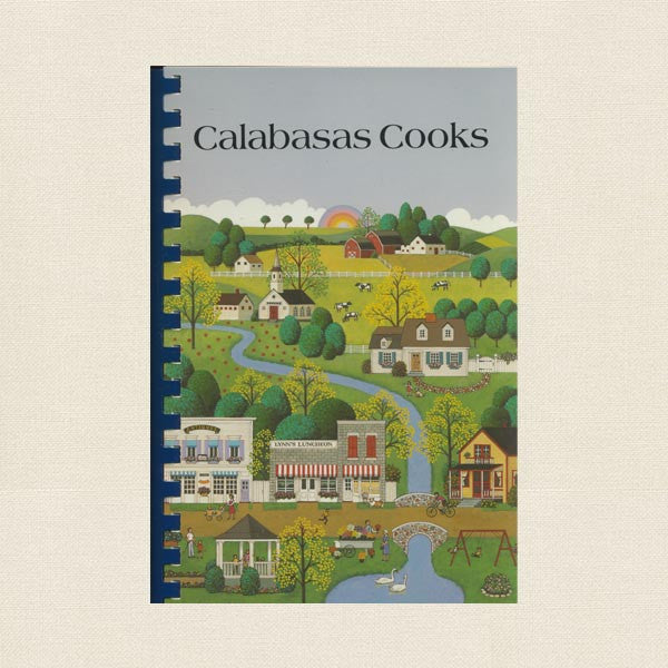 Calabasas Cooks Cookbook - California