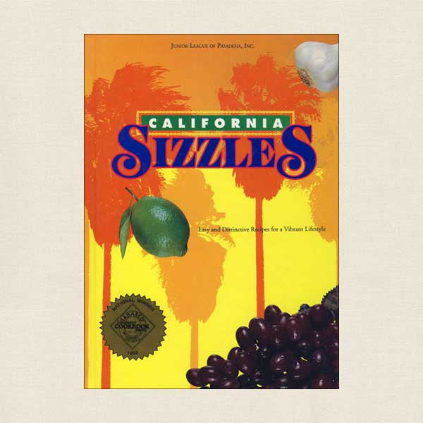 Junior League of Pasadena Cookbook - California Sizzles