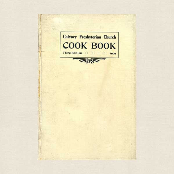 Calvary Presbyterian Church Cook Book - Springfield, Missouri 1909