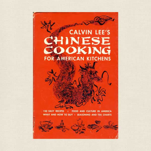 Calvin Lee's Chinese Cooking for American Kitchens Cookbook