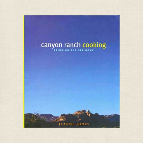 Canyon Ranch Spa Cooking Cookbook
