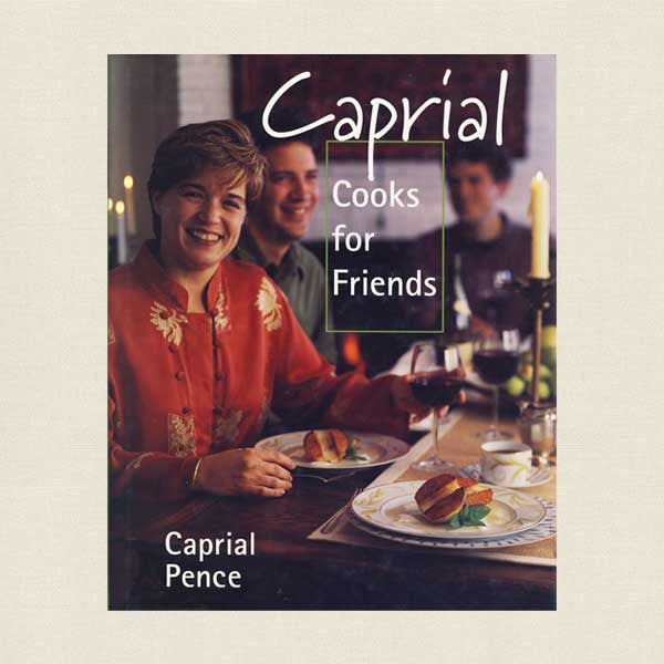 Caprial Cooks For Friends Cookbook