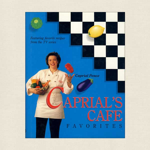 Caprial's Cafe Favorites Cookbook