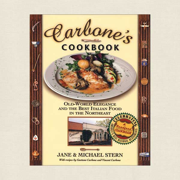 Carbone's Restaurant Cookbook - Best Italian Food in the Northeast