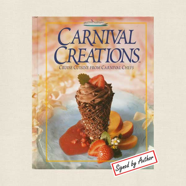 Carnival Cruises Chefs' Creations Cookbook - Signed