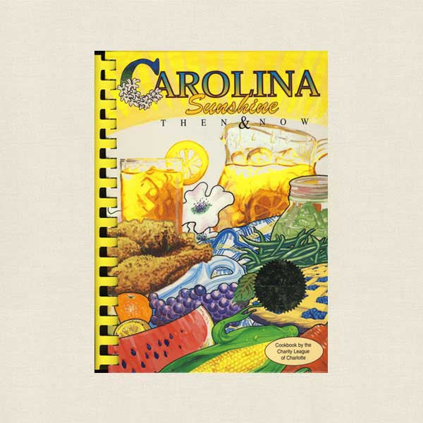 Carolina Sunshine Then and Now Cookbook - Charity League of Charlotte