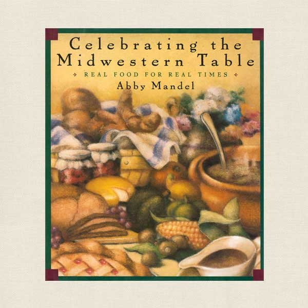 Celebrating the Midwestern Table Cookbook