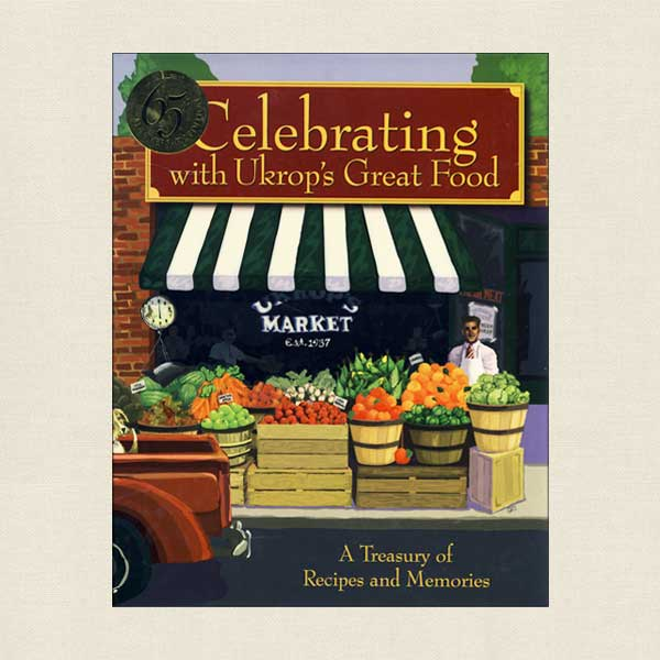 Celebrating with Ukrop's Great Food: A Treaury of Recipes and Memories