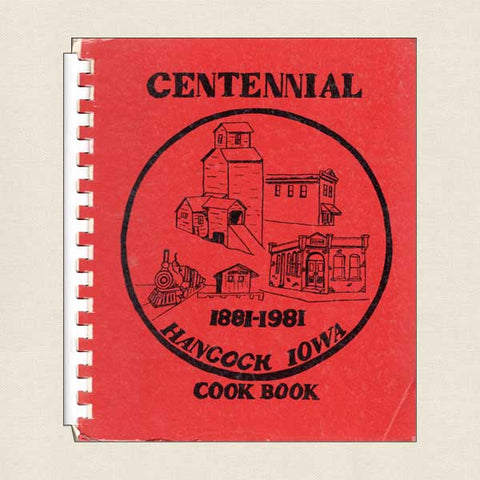 Hancock Iowa Centennial Cookbook 1881-1981