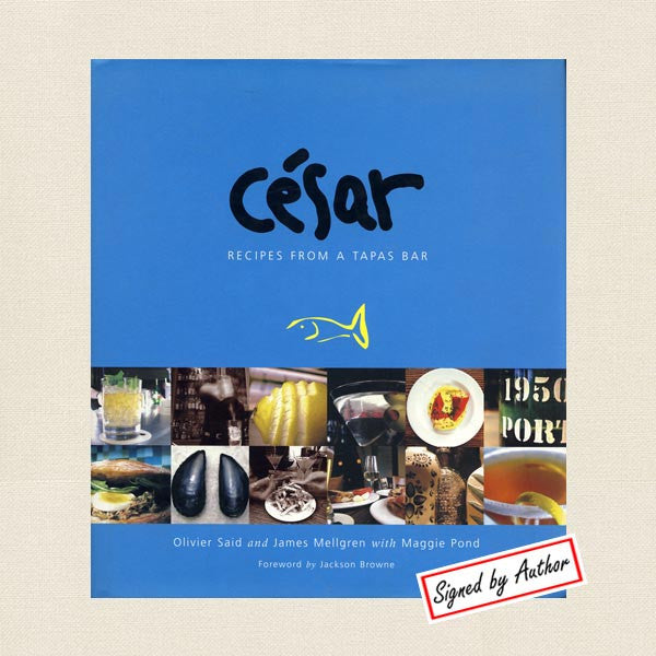 César Tapas Bar Cookbook Berkeley, California - SIGNED