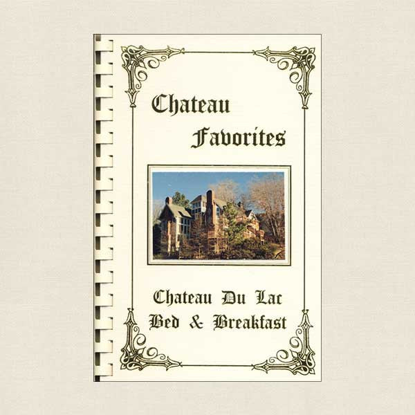 Chateau Favorites Cookbook Chateau Du Lac Bed and Breakfast
