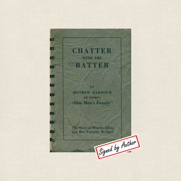 Chatter with the Batter Vintage Cookbook - Mother Barbour - Signed