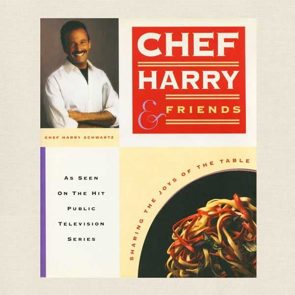 Chef Harry Schwartz and Friends Cookbook