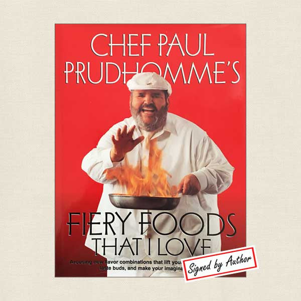 Chef Paul Prudhomme's Fiery Foods That I Love: SIGNED