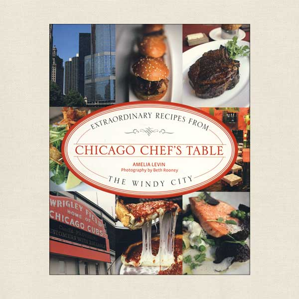 Extraordinary Recipes From Chicago Chef's Table
