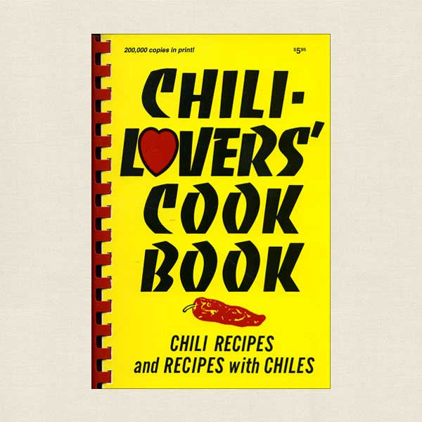 Chili-Lovers' Cookbook: Recipes with Chiles