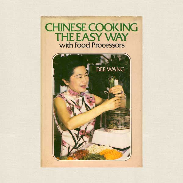 Chinese Cooking the Easy Way with Food Processors Cookbook