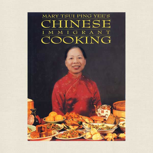 Mary Tsui Ping Yee's Chinese Immigrant Cooking Cookbook