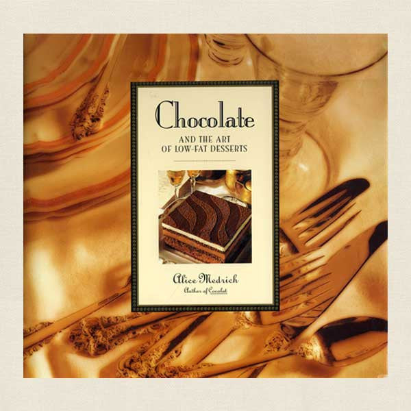 Chocolate and the Art of Low-Fat Desserts Cookbook by Alice Meidrich