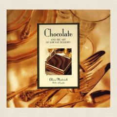 Chocolate and the Art of Low-Fat Desserts Cookbook