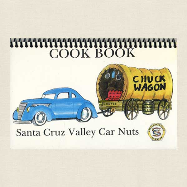 Santa Cruz Valley Car Nuts Chuck Wagon Cook Book