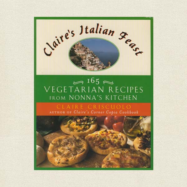 Claire's Italian Feast - Vegetarian Recipes From  Nonna's Kitchen