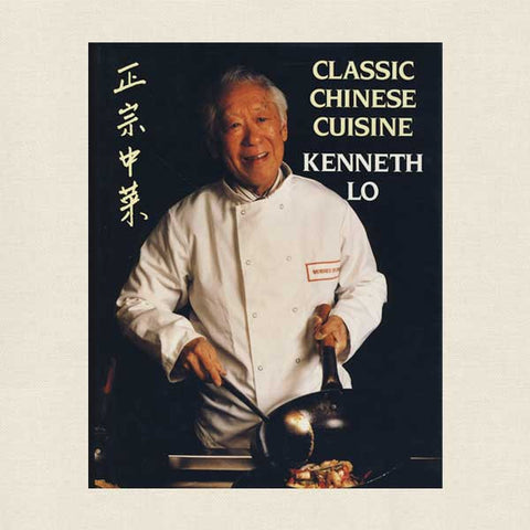 Kenneth Lo Classic Chinese Cuisine Cookbook