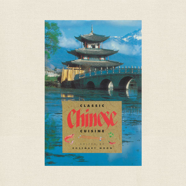 Classic Chinese Cuisine Cookbook