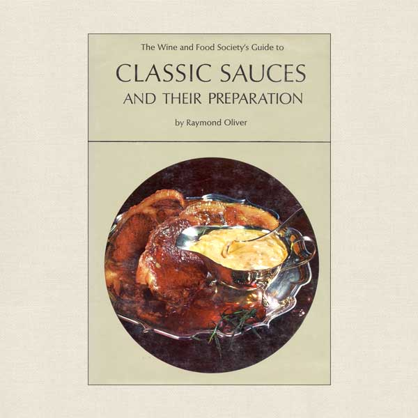 Classic Sauces and Their Preparation - Wine and Food Society