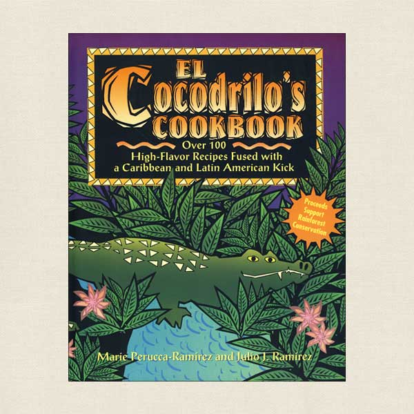 El Cocodrilo's Restaurant Cookbook: Pacific Grove California