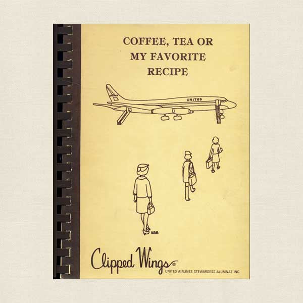 Coffee, Tea or My Favorite Recipe: Clipped Wings United Airlines Stewardess