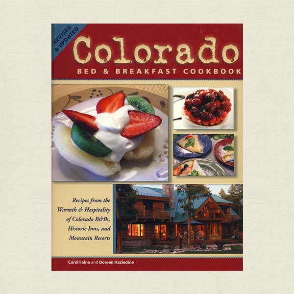 Colorado Bed and Breakfast Cookbook: Revised Edition