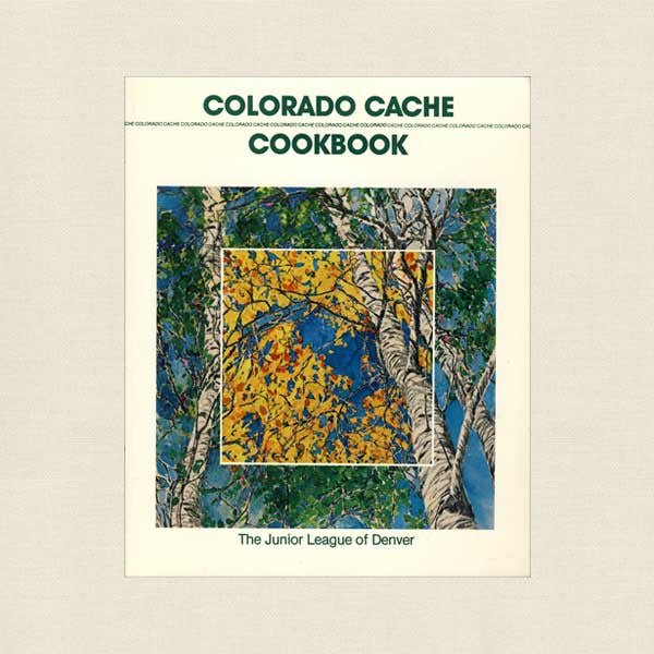 Colorado Cache Cookbook - Junior League Denver