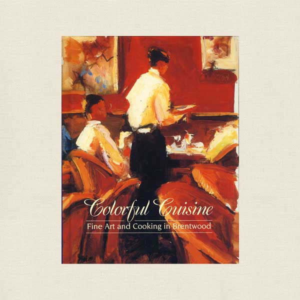 Colorful Cuisine Cookbook - Fine Art and Cooking in Brentwood, TN
