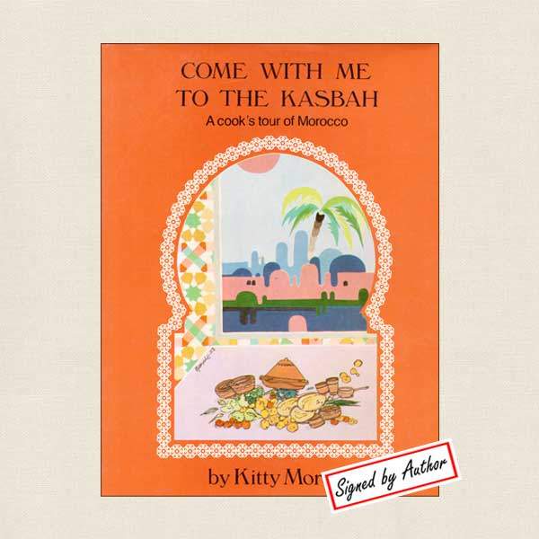 Come With Me To The Kasbah - Morocco SIGNED