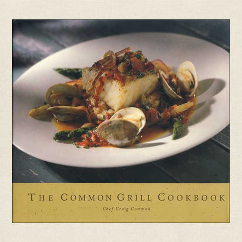 The Common Grill Cookbook