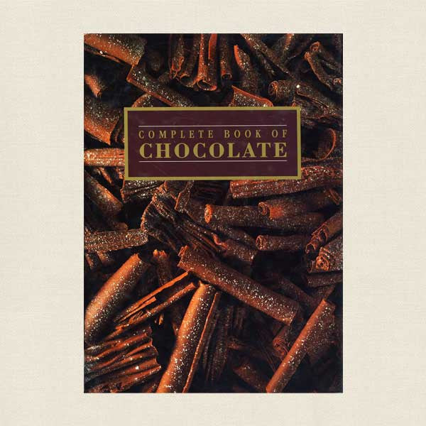 Complete Book of Chocolate Cookbook
