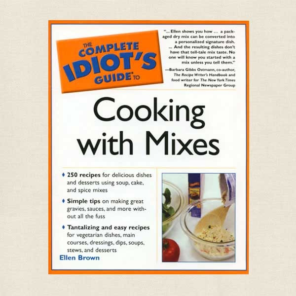 Complete Idiot's Guide to Cooking with Mixes Cookbook