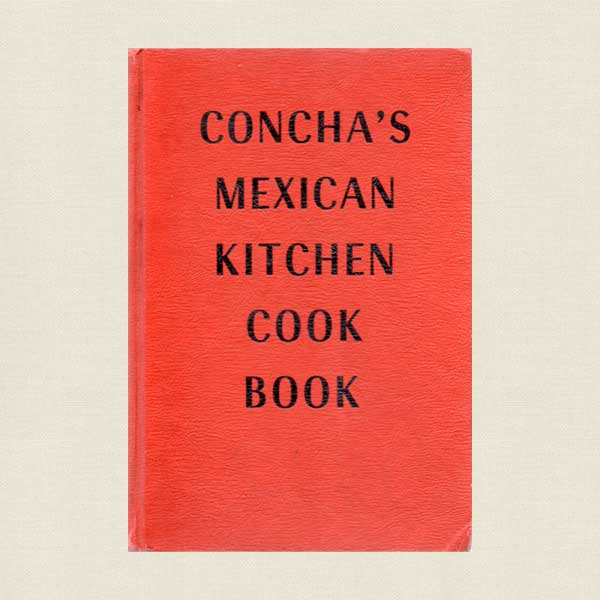 Concha's Mexican Kitchen Vintage Cookbook