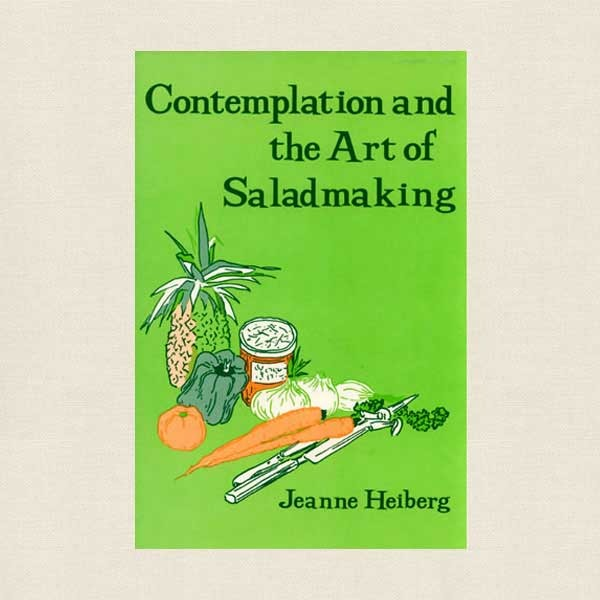 Contemplation and Art of Salad Making Cookbook