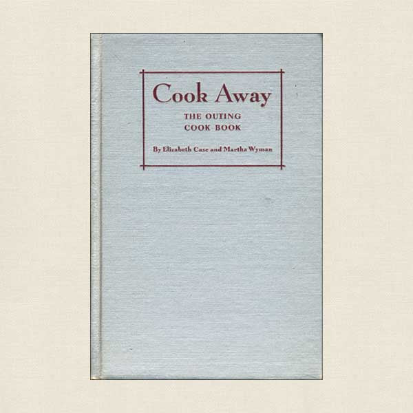 Cook Away: The Outing Cookbook