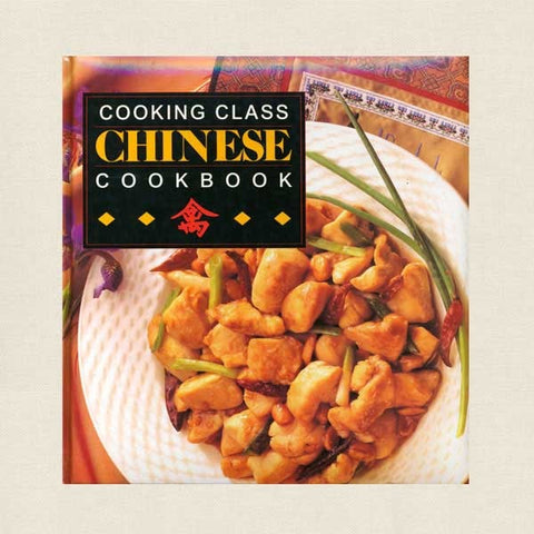 Cooking Class Chinese Cookbook