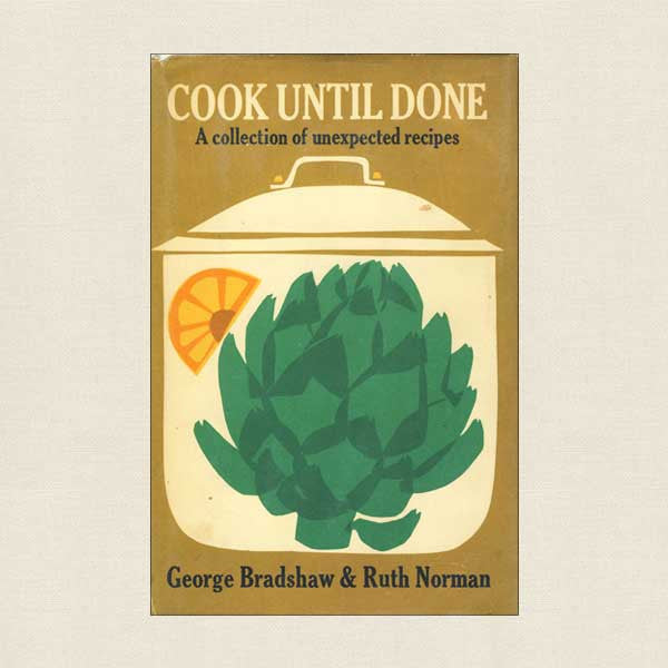 Cook Until Done: A Collection of Unexpected Recipes